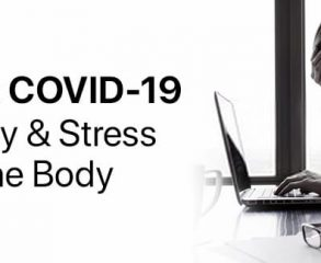 Coping with COVID-19: How Anxiety & Stress Affect the Body