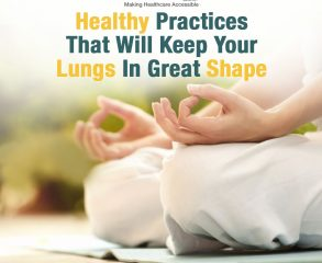 Healthy Practices That Will Keep Your Lungs In Great Shape