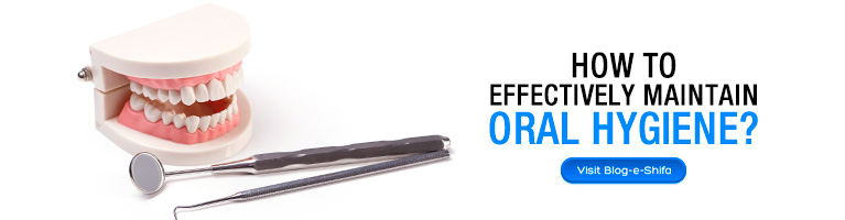 How to effectively maintain oral hygiene?